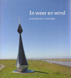 In Weer en wind. 30 kunstwerken in Groningen